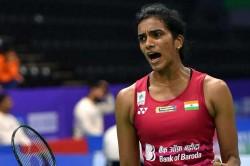 Badminton Pv Sindhu Unfazed Losses Finals Aims High At World Championship Asian Games