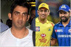 Gautam Gambhir Explains Why Mi Will Have Upper Hand Against Csk In Ipl 2020 Opening Game